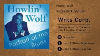 Howlin Wolf - Smokestack Lightnin