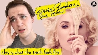 Gwen Stefani - This Is What The Truth Feels Like | Album Review