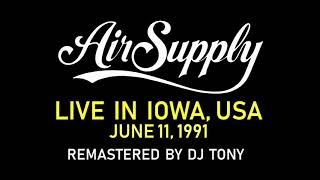Air Supply - Live in Iowa, USA (June 11, 1991 - Remastered in 2018)