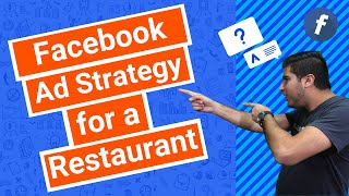 Facebook Ad Strategy for a Restaurant
