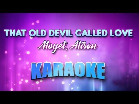 Moyet, Alison - That Old Devil Called Love (Karaoke version with Lyrics)