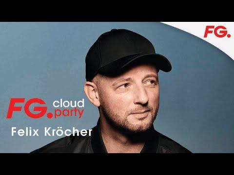 FELIX KR�CHER | LA NUIT MAXXIMUM | FG CLOUD PARTY | LIVE DJ MIX | RADIO FG