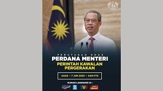 Perutusan Khas YAB PM mengenai Perintah Kawalan Pergerakan (7 Jun 2020)