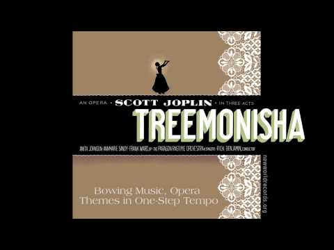 Treemonisha: Bowing Music, Themes in One-Step Tempo