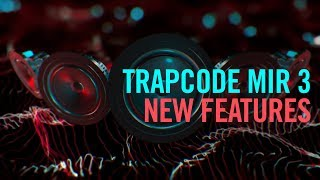 Trapcode Mir 3: New Features Tutorial