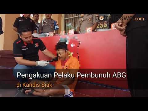 VIDEO: Pembunuh ABG di Kandis Siak Mengaku Ajak Korban Jalan-jalan Hanya Modus, Niatnya dari Awal Hanya Minta Jatah