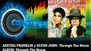 Aretha Franklin & Elton John - Through The Storm  (Radio Version)