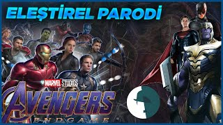 Avengers End Game - Eleştirel Parodi