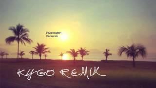 Passenger - Caravan (Kygo Remix)