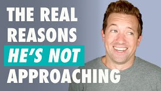 Why Guys Don't Approach You | Simple Hacks To Get His Attention
