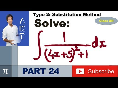 Integration Type 2 : Substitution Method : Part 24