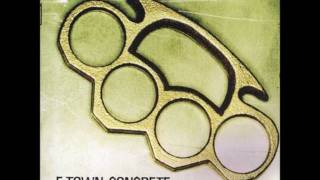 E Town Concrete - All That You Have Is Still Not Enough
