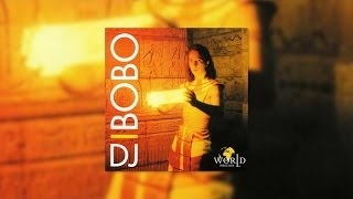 DJ Bobo - Let Me Feel The Love (Official Audio)