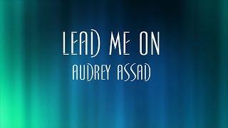 Lead Me On - Audrey Assad