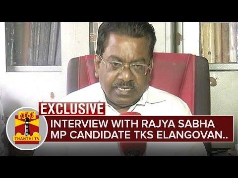 Exclusive-Interview-with-Rajya-Sabha-MP-candidate-TKS-Elangovan-Thanthi-TV