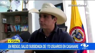 EN RIESGO, SALUD SUBSIDIADA DE 170 USUARIOS EN CASANARE