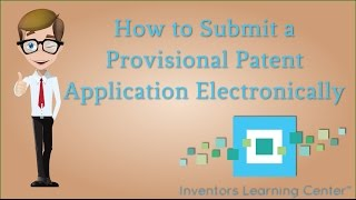 How to Submit a Provisional Patent Application Electronically