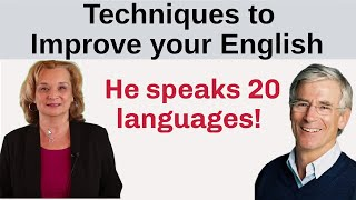 Techniques to improve your English - Advice from a speaker of 20 languages