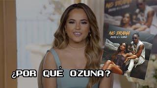 """Becky G habla de por qué eligió a Ozuna para colaborar en """"No Drama"""" 😱"""
