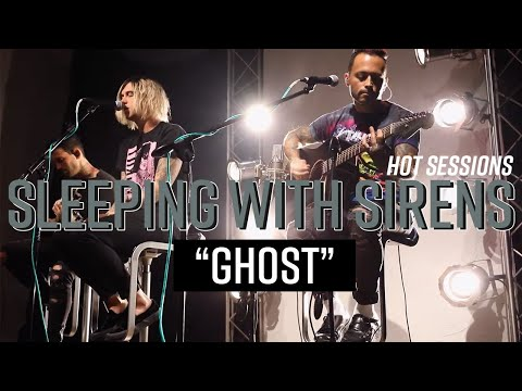 "Hot Sessions: Sleeping With Sirens ""Ghost"" 