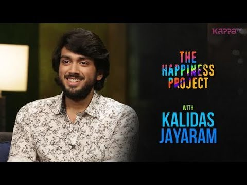 Kalidas Jayaram - The Happiness Project - Kappa TV