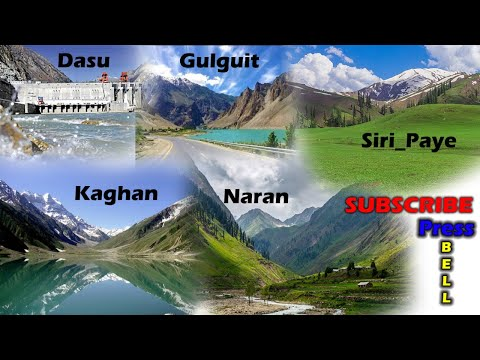 Beautiful places of Pakistan||Hunza, Gilguit, Dasu, Babu_Sartop, Kaghan, Naran, Shugran and Siri_Pay
