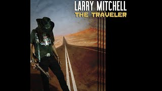 Larry Mitchell – The Traveler