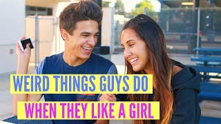5 WEIRD Things Guys Do When They Like a Girl! | Brent Rivera