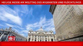 Papst Franziskus- Heilige Messe für Migranten 2019-09-29