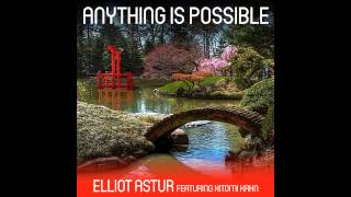 Elliot Astur featuring Hitomi Kahn - Anything Is Possible