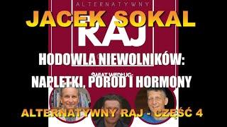 JACEK SOKAL. HODOWLA NIEWOLNIKÓW: NAPLETKI, PORÓD I HORMONY. ALTERNATYWNY RAJ – CZĘŚĆ 4-Wiedza Dla Wszystkich