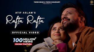 Rafta Rafta - Official Music Video | Atif Aslam Ft. Sajal Ali | Tarish Music