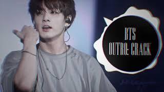BTS OUTRO: CRACK 8D AUDIO || USE HEADPHONES