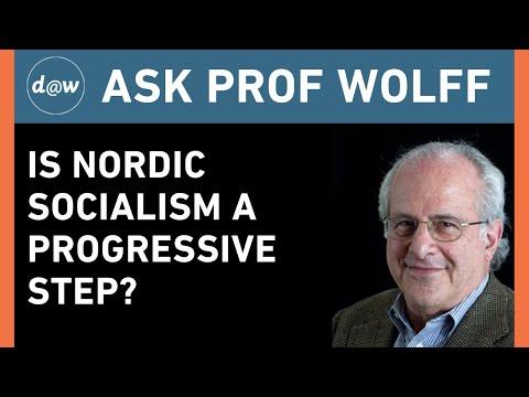 Ask Prof Wolff: Is Nordic Socialism a Progressive Step?