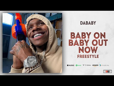 "DaBaby – ""Baby On Baby Out Now"" (Freestyle)"