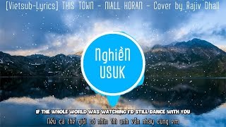 [Vietsub-Lyrics]  NIALL HORAN ► THIS TOWN ► Cover by Rajiv Dhall