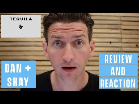 Dan + Shay – Tequila – Review and Reaction