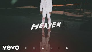 Khalid   Heaven (Audio)