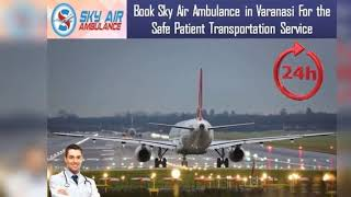 Air Ambulance in Guwahati with Trustful Medical Team by Sky