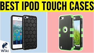 10 Best IPod Touch Cases 2019