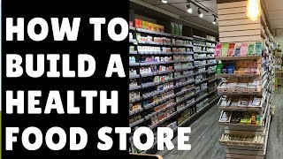 How To Build A Health Food Store | Little Green Planet