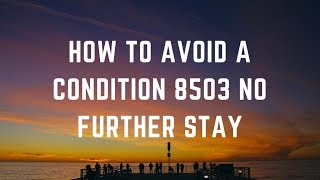 How to avoid a Condition 8503 No Further Stay