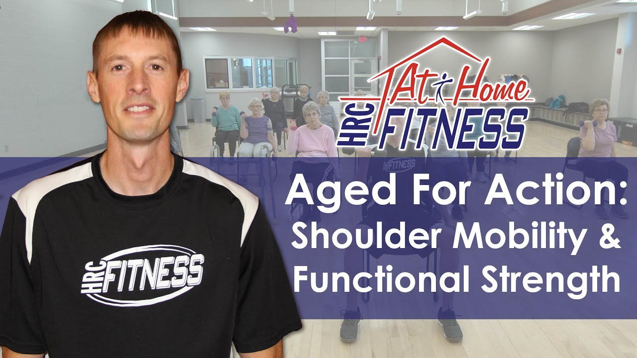 Aged For Action: Shoulder Mobility & Functional Strength