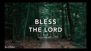 Bless The Lord - 2 Hour of Piano Worship   Peaceful Music   Deep Prayer Music   Alone With HIM