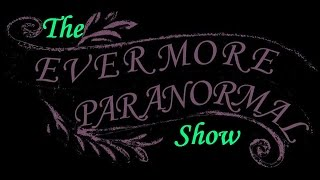 The Evermore Paranormal Show  - Season 1 Episode 1
