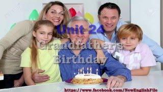 Unit 24 Grandfather's Birthday | Listening Practice through Dictation Level 1