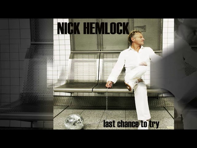 Nick Hemlock - Last Chance To Try [Official]