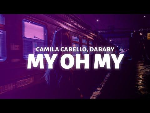 Camila Cabello - My Oh My (Lyrics) feat. DaBaby