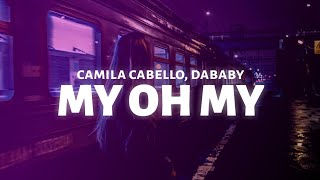 Camila Cabello   My Oh My (Lyrics) Feat. DaBaby