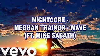 Nightcore   Meghan Trainor   Wave (ft. Mike Sabath)   With Lyrics